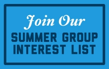 Join Our Summer Group Interest List