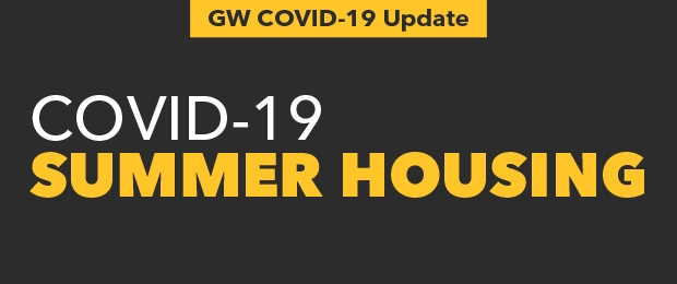 GW COVID-19 Update: Summer Housing